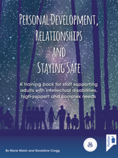 Cover of the book - Personal Development, Relationships and Staying Safe - A training pack for staff supporting adults with intellectual disabilities, high-support and complex needs
