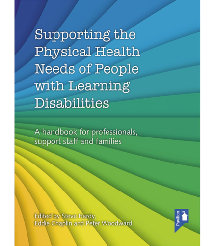 Supporting the Physical Needs of People with Learning Disabilities