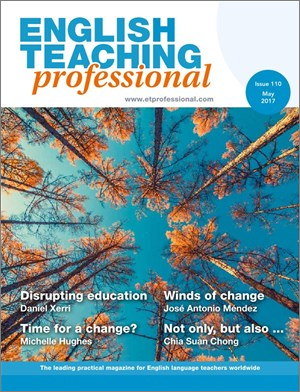 English Teaching Professional - Time for change? Winds of change, Not only, but also Disrupting education