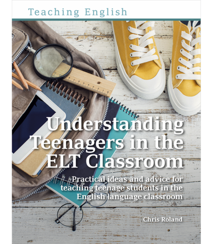 Cover of the book Understanding Teenagers in the ELT Classroom - Practical ideas and advice for teaching teenage students in the English language classroom