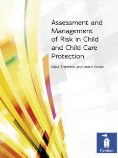 Cover of Assessment and Management of Risk in Child Care and Child Protection