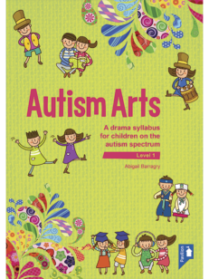 Cover of the book - Autism Arts (Level 1) - A drama syllabus for children on the autism spectrum