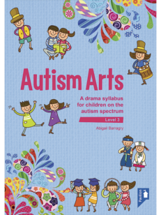Cover of the book - Autism Arts (Level 3) - A drama syllabus for children on the autism spectrum