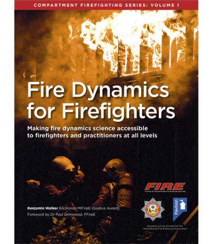 Cover of the book Fire Dynamics for Firefighters (Volume 1) - Making fire dynamics science accessible