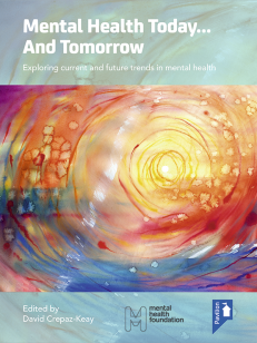 Cover of the book - Mental Health Today… And Tomorrow - Exploring current and future trends in mental health