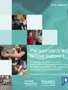 Cover of the book - Person-centred Active Support Training Pack (2nd Edition) - A training resource to enable participation, independence and choice for adults and children