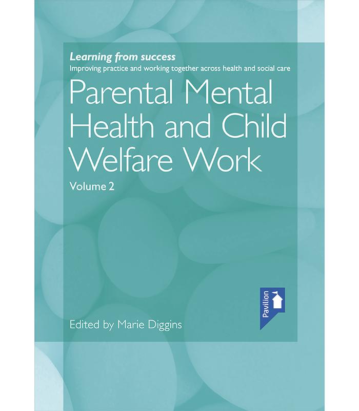 Health 2 Work.Parental Mental Health And Child Welfare Work Volume 2 Pavilion