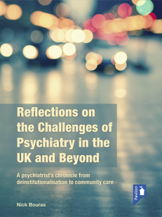 Cover of the book - Reflections on the Challenges of Psychiatry in the UK and Beyond - A psychiatrist's chronicle from deinstitutionalisation to community care