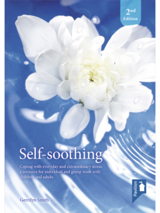 Cover of the book - Self-soothing (2nd Edition) - Coping with everyday and extraordinary stress, a resource for individual and group work