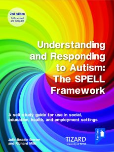 Cover of the book - Understanding and Responding to Autism: The SPELL Framework Self-study Guide (2nd edition) - A self-study guide for use in social, education, health, and employment settings