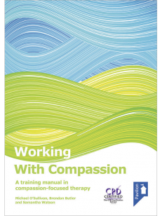 Cover of the book Working with Compassion - A training manual in compassion-focused therapy