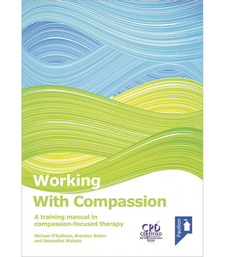 Cover of the book - Working with Compassion - A training manual in compassion-focused therapy