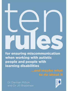 Cover of the book - Ten Rules for Ensuring Miscommunication When Working with Autistic People and People with Learning Disabilities - and maybe what to do about it