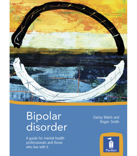 Cover of the book Bipolar Disorder - A guide for mental health professionals and those who live with it