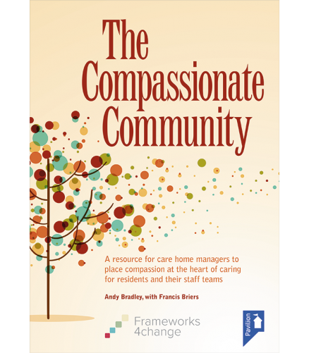 Cover of the book - The Compassionate Community - A resource for care home managers to place compassion at the heart of caring