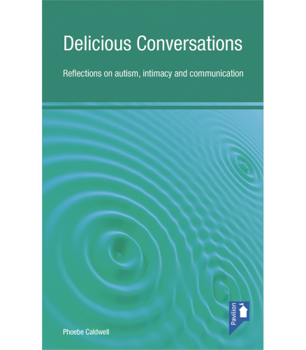 Cover of the book Delicious Conversations - Reflections on autism, intimacy and communication