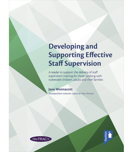 Cover of the book Developing and Supporting Effective Staff Supervision - A reader to support the delivery of staff supervision training for those working with vulnerable children, adults and their families