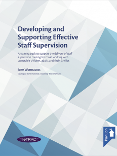 Cover of the book - Developing and Supporting Effective Staff Supervision - A training pack to support the delivery of staff supervision training for those working with vulnerable children, adults and their families