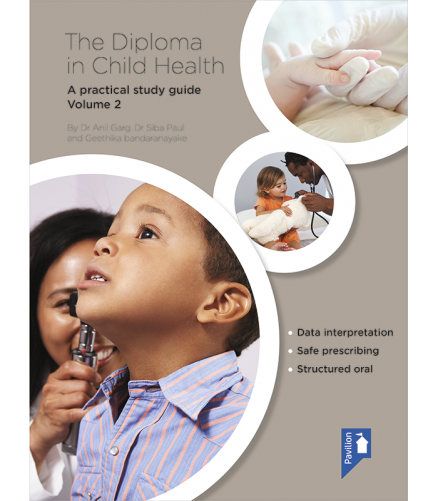 Cover of the book - The Diploma in Child Health Volume 2 - A practical study guide