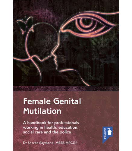 Cover of the book - Female Genital Mutilation - A handbook for professionals working in health, education, social care and the police