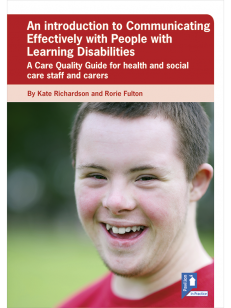 Cover of the book An Introduction to Communicating Effectively with People with Learning Disabilities - A Care Quality Guide for health and social care staff and carers