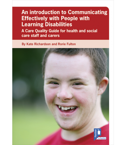 Cover of the book - An Introduction to Communicating Effectively with People with Learning Disabilities - A Care Quality Guide for health and social care staff and carers