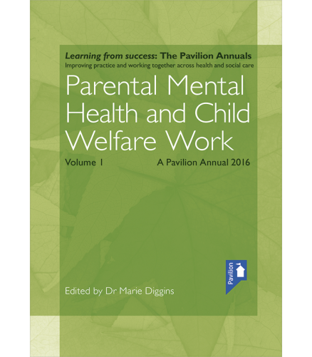 Parental Mental Health and Child Welfare Work Volume 1