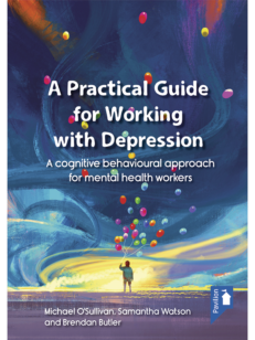 Cover of the book - A Practical Guide for Working with Depression - A cognitive behavioural approach for mental health workers