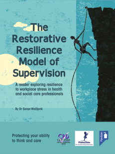 Cover of the book The Restorative Resilience Model of Supervision - A reader exploring resilience to workplace stress in health and social care professionals