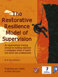 Cover of the book The Restorative Resilience Model of Supervision - Protecting your ability to think and care