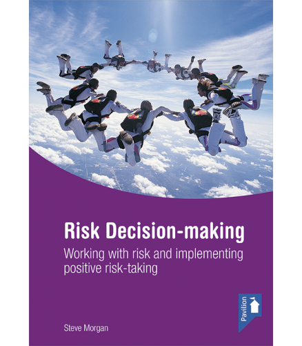 Cover of the book - Risk Decision-making - Working with risk and implementing positive risk-taking