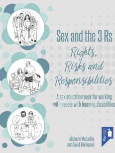 Cover of the book Sex and the 3 Rs Rights, Risks and Responsibilities - A sex education pack for working with people with learning disabilities