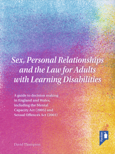 Cover of the book Sex, Personal Relationships and the Law for Adults with Learning Disabilities - A guide to decision making in England and Wales