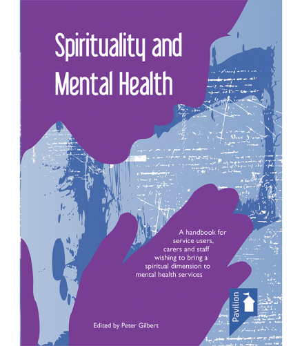 Cover of the book - Spirituality and Mental Health - A handbook for service users, carers and staff wishing to bring a spiritual dimension to mental health services