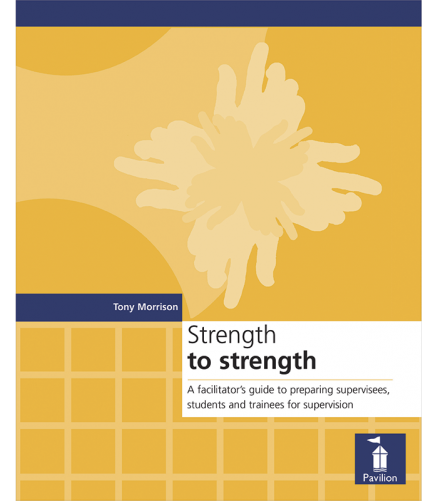 Cover of the book - Strength to Strength - A facilitator's guide to preparing supervisees