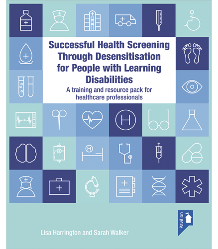 Cover of the book - Successful Health Screening through Desensitisation for People with Learning Disabilities