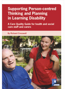 Cover of the book - Supporting Person-centred Thinking and Planning in Learning Disability - A care Quality Guide for health and social care staff and carers