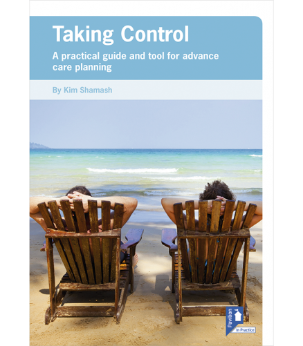 Cover of the book - Taking Control - A practical guide and tool for advance care planning