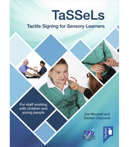 Cover of the book - TaSSeLs Tactile Signing for Sensory Learners (2nd edition) - For staff working with children and young people