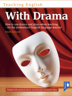 Cover of the book - Teaching English With Drama - How to use drama and plays when teaching for the professional English language teacher