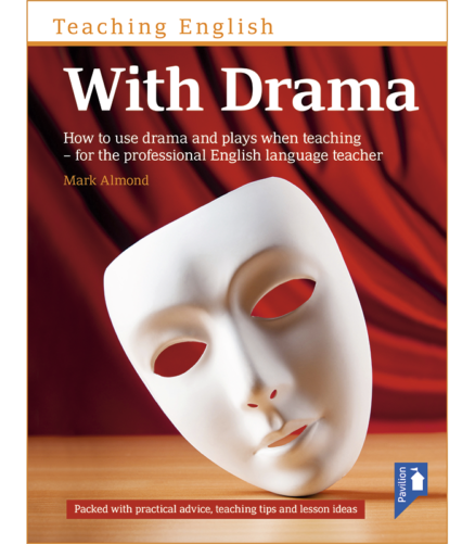 Cover of the book Teaching English With Drama - How to use drama and plays when teaching for the professional English language teacher