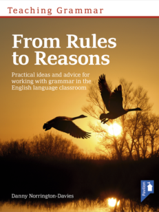 Cover of the book - Teaching Grammar From Rules to Reasons - Practical ideas and advice for working with grammar in the language classroom
