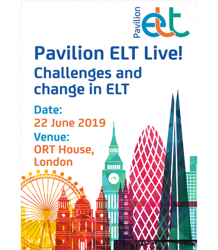 Event - Pavilion ELT Live! Challenges and change in ELT. 22 June 2019 at ORT House in London.