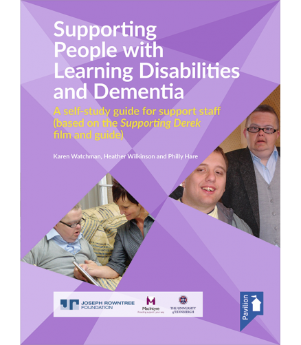 Cover of the book - Supporting People with Learning Disabilities and Dementia - A self-study guide for support staff (based on the Supporting Derek film and guide)