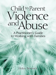 Cover of the book - Child to Parent Violence Cover - A Practitioner's Guide to Working with Families