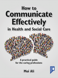 Cover of the book - How To Communicate Effectively - A practical guide for the caring professions