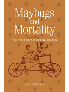 Cover of the book Maybugs and Mortality - A different perspective on living ageing