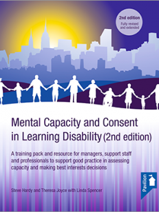 Cover of the book - Mental Capacity and Consent in LD - A training pack and resource for managers, support staff and professionals