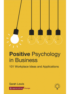 Cover of the book - Positive Psychology in Business - 101 Workplace Ideas and Applications