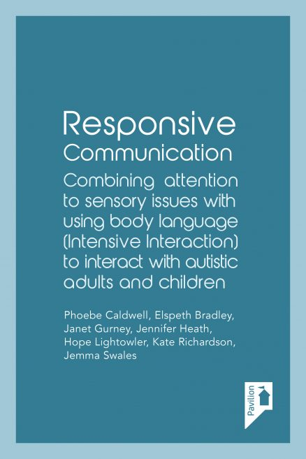 Cover of the book - Responsive Communication Combining attention to sensory issues with using body language (Intensive Interaction) to interact with autistic adults and children